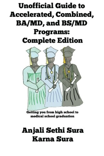 9781484858301: Unofficial Guide to Accelerated, Combined, BA/MD, and BS/MD programs: Complete Edition