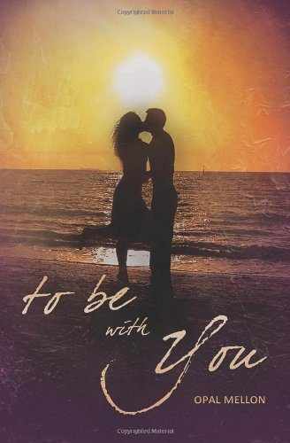 9781484858783: To Be With You (The Sunset Series)