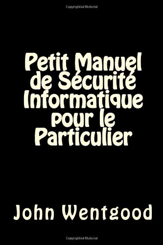 9781484858837: Petit Manuel de Sécurité Informatique pour le Particulier