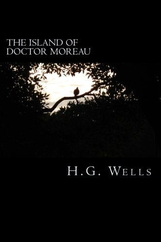 The Island of Doctor Moreau: H.G. Wells