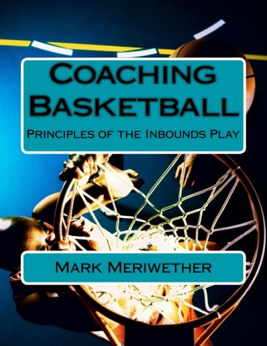 9781484861103: Coaching Basketball: Principles of the Inbounds Play (Point of View)