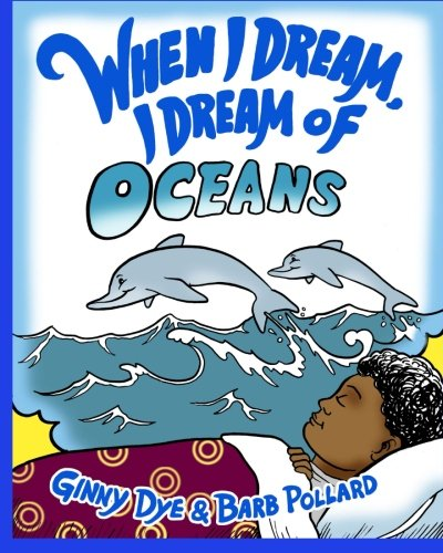9781484861943: When I Dream, I Dream of the Ocean (The Ultimate Bedtime Story Series) (The When I Dream Series)