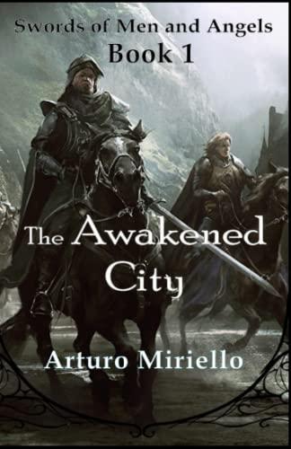 The Awakened City (Swords of Men and: Miriello, Arturo