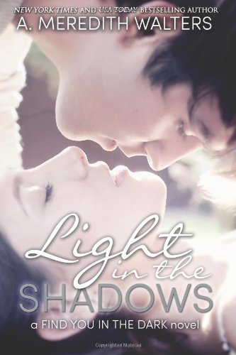 9781484865514: Light in the Shadows (a Find You in the Dark novel) (Volume 2)
