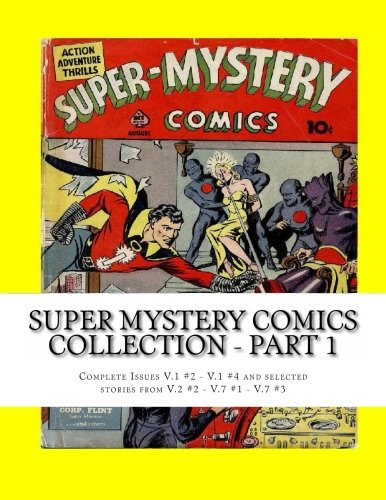 9781484866276: Super Mystery Comics Collection - Part 1: Complete Issues V.1 #2 - V.1 #4 and Selected Stories from V.2 #2 - V.7 #1 - V.7 #3