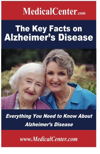 9781484867778: The Key Facts on Alzheimer's Disease: Everything You Need to Know About Alzheimer's Disease (Usable Medical Information for the Patient)