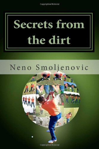 9781484867952: Secrets from the dirt: Three Keystone Golf Swing