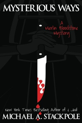 9781484867976: Mysterious Ways: A Merlin Bloodstone Mystery (Merlin Bloodstone Mysteries) (Volume 1)