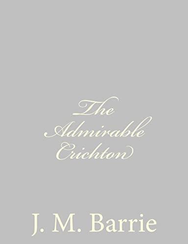 9781484868003: The Admirable Crichton