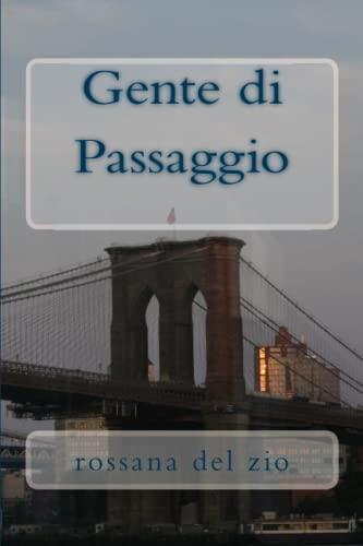 9781484868102: Gente di Passaggio: Romanzo (Italian Edition)