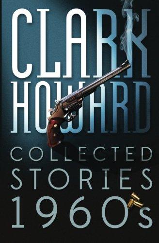 9781484868249: Clark Howard Collected Stories - 1960s