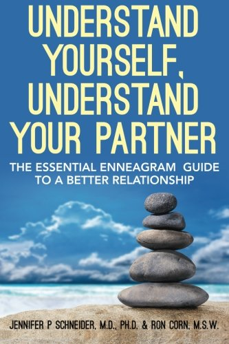 Understand Yourself, Understand Your Partner: The Essential Enneagram Guide to a Better ...
