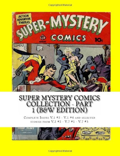9781484870921: Super Mystery Comics Collection - Part 1 (B&W Edition): Complete Issues V.1 #2 - V.1 #4 and selected stories from V.2 #2 - V.7 #1 - V.7 #3