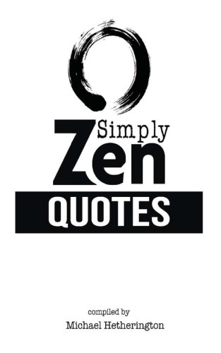 9781484871263: Simply Zen Quotes: Living a more balanced and peaceful life through the teachings of Zen