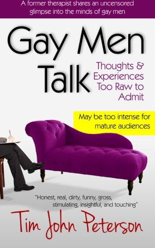 9781484871287: Gay Men Talk: Thoughts and Experiences Too Raw to Admit