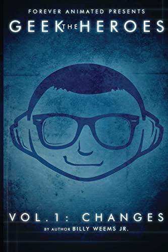 9781484872024: The Geek Heroes: Volume One - Changes