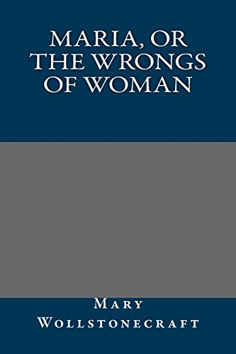9781484872727: Maria, or the Wrongs of Woman