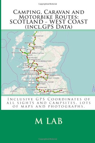 9781484873014: Camping, Caravan and Motorbike Routes: SCOTLAND - WEST COAST (incl.GPS Data)