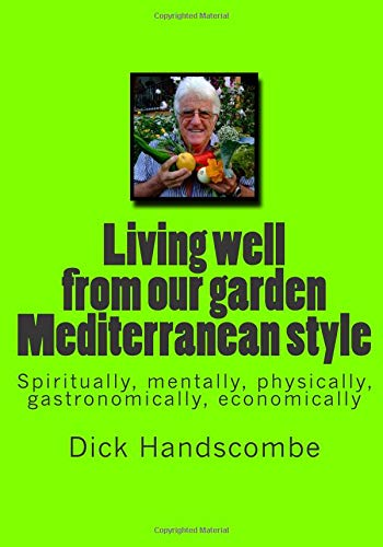 9781484873632: Living well from our garden: Mediterranean style