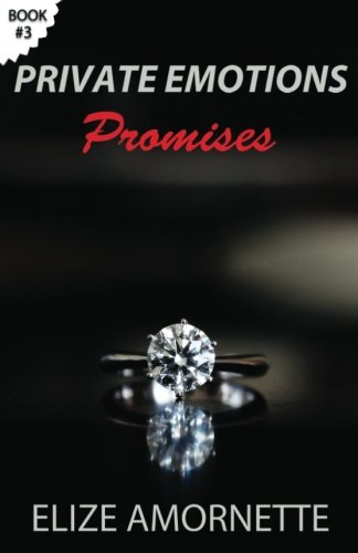 9781484873779: Private Emotions - Promises: An Erotic Romance Novel in the Private Emotions Trilogy. A love story between Emily and Ethan.: Volume 3