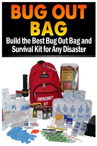 9781484874752: Bug Out Bag: Build the Best Bug Out Bag and Survival Kit for Any Disaster