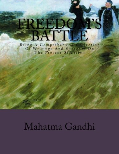 9781484874905: Freedom's Battle: Being A Comprehensive Collection Of Writings And Speeches On The Present Situation