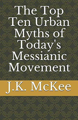 9781484876107: The Top Ten Urban Myths of Today's Messianic Movement