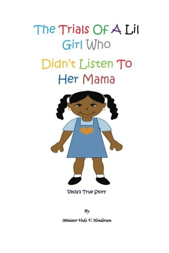 9781484877692: The Trials Of A Lil Girl Who Didn't Listen To Her Mama; Veda's True Story
