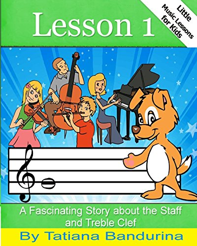 9781484877753: Little Music Lessons for Kids: Lesson 1: A Fascinating Story about the Staff and Treble Clef (Volume 10)