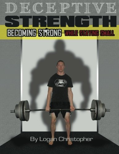 9781484878033: Deceptive Strength: Becoming Strong while Staying Small