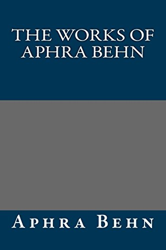 9781484878507: The Works of Aphra Behn