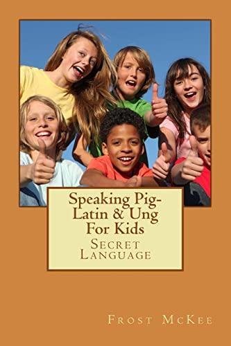 9781484879146: Speaking Pig-Latin & Ung: Secret Language
