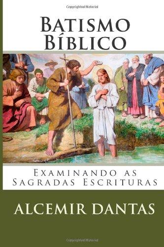 9781484879467: Batismo Bíblico: Examinando nas Sagradas Escrituras