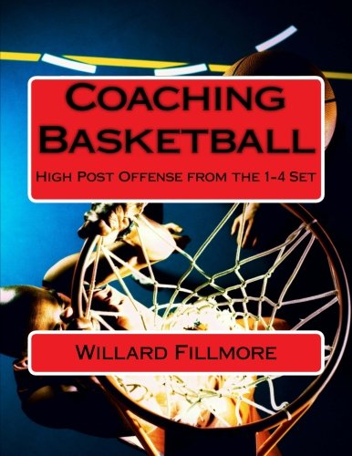 9781484879603: Coaching Basketball: High Post Offense from the 1-4 Set