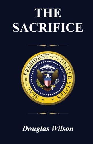 The Sacrifice: A Year in the Life of a Regional Field Director on the Obama Campaign for President (1484879678) by Wilson, Douglas