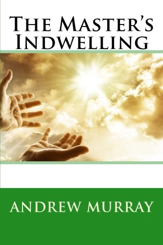 The Master's Indwelling (1484880692) by Murray, Andrew