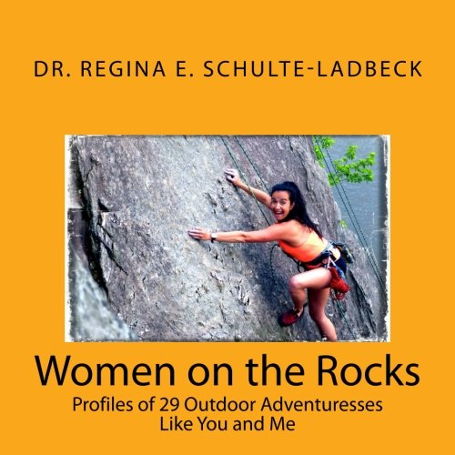 9781484883150: Women on the Rocks: Profiles of 29 Outdoor Adventuresses Like You and Me