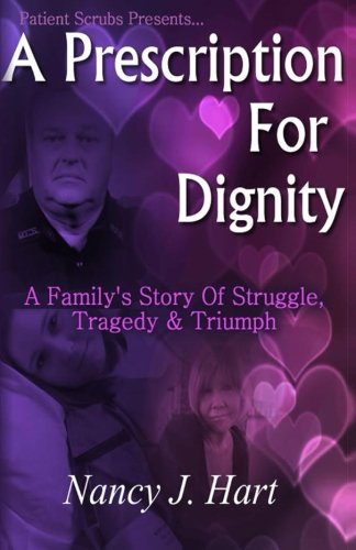 9781484883587: A Prescription for Dignity: A Family's Story Of Struggle, Tragedy & Triumph