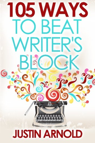 9781484883631: 105 Ways To Beat Writer's Block