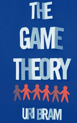 9781484884072: The Game Theory