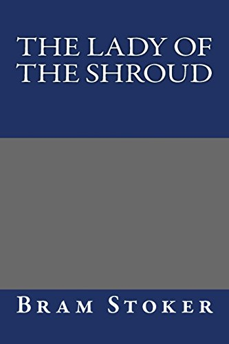 The Lady of the Shroud (1484884434) by Stoker, Bram