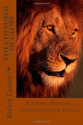 9781484884836: The Cherubim of Glory: A Short, Messianic Commentary on Ezekiel