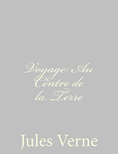 9781484885925: Voyage Au Centre de la Terre (French Edition)