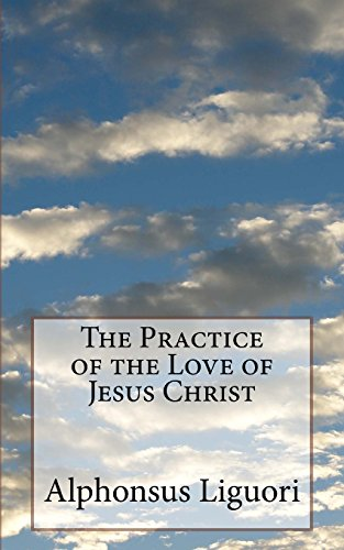 9781484887363: The Practice of the Love of Jesus Christ