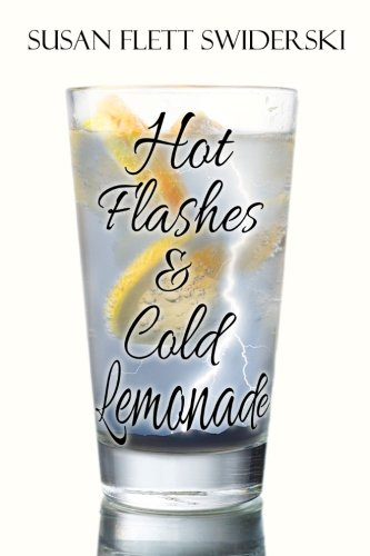 Hot Flashes & Cold Lemonade: Swiderski, Susan Flett