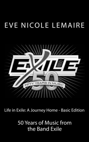 9781484890875: Life in Exile: A Journey Home - Basic Edition: 50 Years of Music from the Band Exile