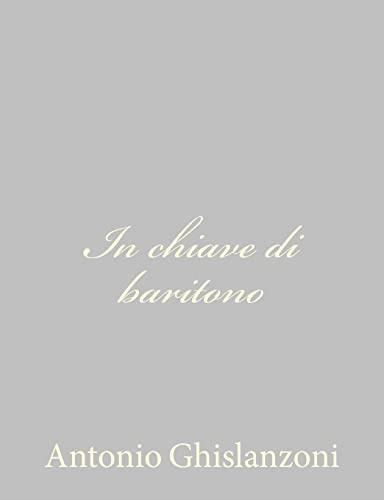 9781484892336: In chiave di baritono (Italian Edition)