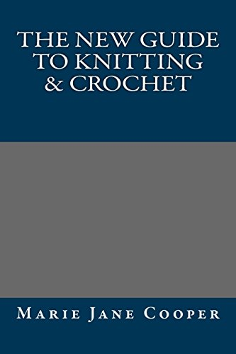 9781484894088: The New Guide to Knitting & Crochet