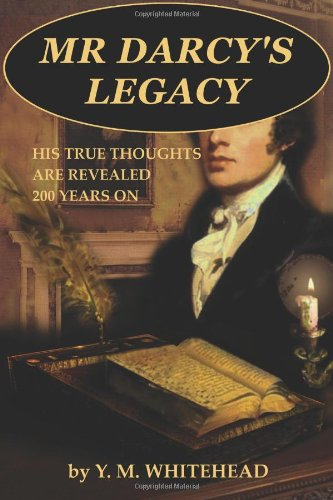 9781484896341: Mr Darcy's Legacy: His true thoughts are revealed 200 years on