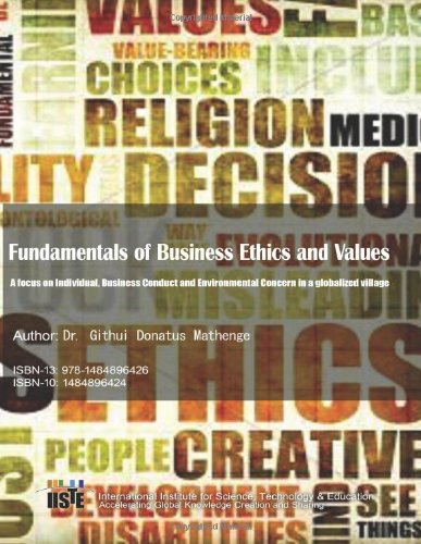 9781484896426: Fundamentals of Business Ethics and Values: A focus on Individual, Business Conduct and Environmental Concern in a globalized village